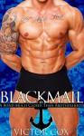 Blackmail: A Bond Much Closer Than Brotherhood (Gay Military MM/MMM) (Seal Team Sex) - Victor Cox