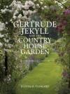 Gertrude Jekyll and the Country House Garden - Judith B. Tankard