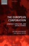The European Corporation: Strategy, Structure, and Social Science - Richard Whittington, Michael Mayer
