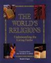 The World's Religions: Understanding the Living Faiths - Peter B. Clarke