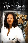 Tiger Eyes: Can a woman change her stripes? - B.L. Wilson, LLPix Design, BZ Hercules