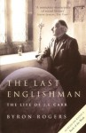 The Last Englishman: The Life of J.L Carr - Byron Rogers