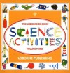 The Usborne Book of Science Activities, Vol. 3 - Rebecca Heddle, Paul Shipton