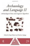 Archaeology and Language II: Archaeological Data and Linguistic Hypotheses (One World Archaeology) (No.2) - Roger Blench, Matthew Spriggs