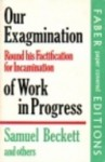 Our Exagmination Round His Factification For Incamination Of Work In Progress - Samuel Beckett