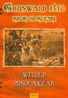 Grunwald 1410: Krok Od Kleski - Witold Mikoajczak