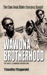 The Wawona Brotherhood, the San Jose State Campus Revolt - Timothy Fitzgerald