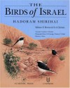 The Birds of Israel (Birdwatch's 1996 Bird Book of the Year) - Hadoram Shirihai, Ehud Dovrat, David A. Christie