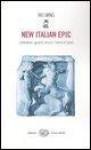 New Italian epic: letteratura, sguardo obliquo, ritorno al futuro - Wu Ming