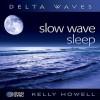 Slow Wave Sleep - Kelly Howell