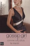 Comme si j'allais te mentir (Gossip Girl, #10) - Cecily von Ziegesar