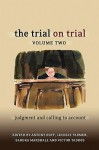 The Trial on Trial: Volume 2: Judgment and Calling to Account - Antony Duff