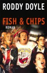 Fish and Chips. - Roddy Doyle