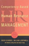 Competency Based Human Resource Management - David D. Dubois, William J. Rothwell