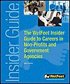 The Wetfeet Insider Guide to Careers in Non-Profits and Government Agencies - Wetfeet.Com