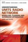 Understanding Umts Radio Network Modelling, Planning and Automated Optimisation: Theory and Practice - Maciej J Nawrocki, Hamid Aghvami, Mischa Dohler