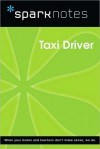 Taxi Driver (SparkNotes Film Guide Series) - SparkNotes Editors