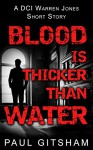 Blood is Thicker Than Water (DCI Warren Jones ) - Paul Gitsham
