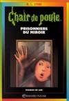Prisonniers du miroir (Chair de Poule #4) - R.L. Stine