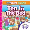 Kids Learn Spanish: Ten in the Bed (Counting): Diez En La Cama - Kim Mitzo Thompson, Karen Mitzo Hilderbrand, Twin Sisters, Twin Sisters, LLC Twin Sisters IP