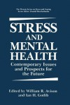 Stress and Mental Health: Contemporary Issues and Prospects for the Future - William Avison, Ian H Gotlib