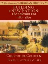 Building a New Nation: The Federalist Era: 1789 - 1801 (The Drama of American History Series) - James Lincoln Collier, Christopher Collier