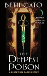 The Deepest Poison: A Clockwork Dagger Story - Beth Cato