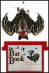 The Bat Book: With See Through Model - Luann Colombo, Susan Hernday
