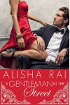 A Gentleman in the Street - Alisha Rai