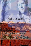 The Adventures of Owl and Dylan - Robin Smith