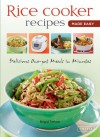 Rice Cooker Recipes Made Easy: Delicious One-pot Meals in Minutes - Brigid Treloar, Periplus Editions