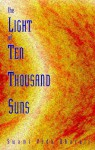The Light of Ten Thousand Suns - Swami Veda Bharati