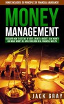 Money Management: Get Out of Debt, Create a Budget, Save Money and Learn How to Make Money All While Building Real Financial Wealth! Personal Finance, ... and Wealth Building Strategies Book 1) - Jack Gray