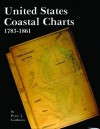 United States Coastal Charts, 1738-1861 - Peter J. Guthorn