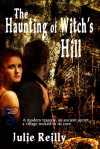 The Haunting of Witch's Hill - Julie Reilly