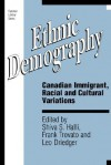 Ethnic Demography: Canadian Immigrant, Racial and Cultural Variations - Shiva S., TROVATO, Frank, and DRIEDGER, Leo (eds.). HALLI, Trovato, Leo Driedger