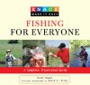 Knack Fishing for Everyone: A Complete Illustrated Guide - Scott Bowen, David E. Dirks