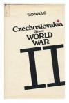 Czechoslovakia since World War Ii - Tad Szulc