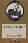 O Primo Basílio (Grandes Clássicos Luso-Brasileiros) (Volume 2) (Portuguese Edition) - Eça de Queirós