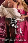 To Tame a Wild Lady: A Duke-Defying Daughters Novel - Ashlyn Macnamara