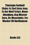 Thuringia Football Clubs: Fc Carl Zeiss Jena - Books LLC
