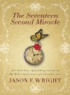 The Seventeen Second Miracle - Jason F. Wright