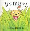 It's Mine! - Rod Campbell