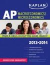 Kaplan AP Macroeconomics/Microeconomics 2013-2014 - Sangeeta Bishop, Christine Parrott, Chuck Martie, Raymond Miller
