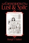 The Consequences of Lust & Spite - Darryl T. Mallard