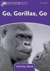 Dolphin Readers: Level 4: 625-Word Vocabulary Go, Gorillas, Go Activity Book - Craig Wright