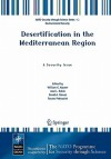Desertification in the Mediterranean Region. a Security Issue: Proceedings of the NATO Mediterranean Dialogue Workshop, Held in Valencia, Spain, 2-5 December 2003 - W.G. Kepner, David A. Mouat, Jose L. Rubio