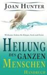 Heilung des ganzen Menschen (German Edition) - Joan Hunter