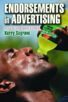 Endorsements in Advertising: A Social History - Kerry Segrave
