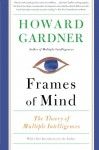 Frames of Mind: The Theory of Multiple Intelligences - Howard Gardner